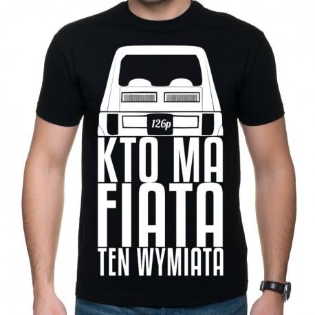 Kto ma Fiata ten wymiata (koszulka męska) jasna grafika